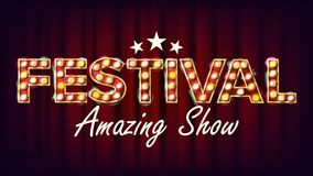 Festival Amazing Show Banner Sign Vector. For Brochure, Party Design. Circus Vintage Style Illuminated Light. Amusement. Festival Amazing Show Banner Sign Vector Stock Photos