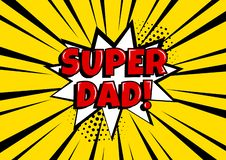 Festive card for Father`s Day. White comic bubble with SUPER DAD on yellow background in pop art style. Vector illustration vector illustration