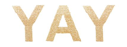 Free Festive Concept. Exclamation YAY On A White Background. The Letters Are Laid Out Of Brilliant Golden Spangles Stock Photo - 162948970