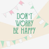 Festive flags illustration. Don't worry, be happy poster. Vector image. Festive flags illustration. Don't worry, be happy poster. Vector image Royalty Free Stock Photo