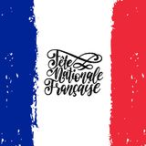 Fete Nationale Francaise,vector hand lettering.Phrase translated to English French National Day. France flag background. Fete Nationale Francaise, hand Royalty Free Stock Photos