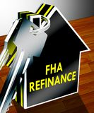 FHA Refinance Means Federal Housing Administration 3d Rendering. FHA Refinance Keys Means Federal Housing Administration 3d Rendering Royalty Free Stock Image