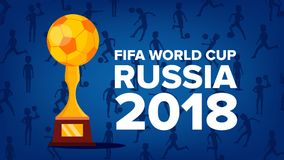 2018 FIFA World Cup Background Vector. Russia Event. Cup Greeting. Championship Russia 2018. Sport Trophy. Illustration. 2018 FIFA World Cup Background Vector Royalty Free Stock Photos