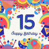 Fifteen 15 year birthday greeting card number. Happy Birthday fifteen 15 year fun design with number, text label and colorful decoration. Ideal for party Stock Image