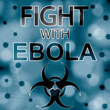 Fight with ebola message. With molecules blue abstract background Royalty Free Stock Image