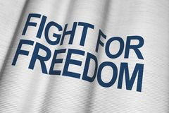 Fight For Freedom. White Canvas Flag with Dark Blue Lettering Royalty Free Stock Photo