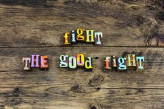 Fight good hard work honesty typography. Letterpress career truth honor justice honest dedication determination help support teamwork integrity stock image