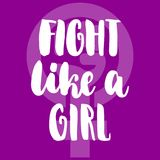Fight like a girl - hand drawn lettering phrase about woman, female, feminism on the violet background. Fun brush ink. Inscription for photo overlays, greeting Stock Photos