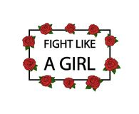Fight like a girl. Hand drawn roses. Vector. Illustration Royalty Free Stock Photos