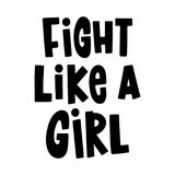 Fight like a girl. The quote hand-drawing of ink. On a white background. It can be used for website design, article, poster, etc Stock Photos