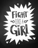 Fight like a girl chalk lettering poster. Fight like a girl typographical chalk lettering poster on blackboard background Royalty Free Stock Image