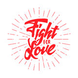 Fight for love Hand-lettering text . Handmade vector calligraphy  your design. Fight for love -lettering text . Badge drawn by hand, using the skills of Royalty Free Stock Photography