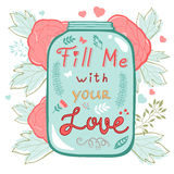 Fill me with your love. Concept love card. Ideal for wedding and Valentines day cards Royalty Free Stock Photos