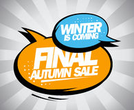 Final autumn sale, winter is coming. Final autumn sale, winter is coming advertising design with fashion pop-art speech bubbles Stock Photo