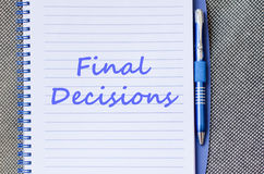 Final decisions write on notebook Royalty Free Stock Images