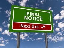Final notice, next exit. Green highway sign with white lettering final notice and next exit on red with directional arrow against blue skies and clouds Stock Images