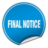 Final notice sticker. Final notice round sticker isolated on wite background. final notice Stock Image