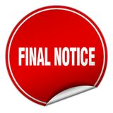 Final notice sticker. Final notice round sticker isolated on wite background. final notice Stock Images