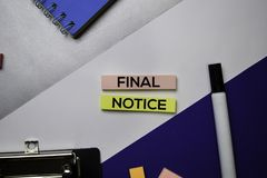 Final Notice text on sticky notes with color office desk concept royalty free stock images