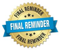 Final reminder. Gold badge with blue ribbon Royalty Free Stock Photos