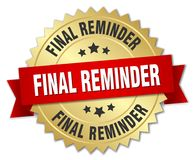 Final reminder. Gold badge with red ribbon Royalty Free Stock Image