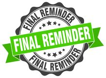 Final reminder seal. stamp. Final reminder round seal isolated on white background Royalty Free Stock Images