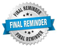 Final reminder. Silver badge with blue ribbon Stock Photo