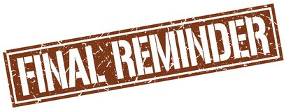 Final reminder stamp. Final reminder square grunge sign isolated on white.  final reminder Royalty Free Stock Photos