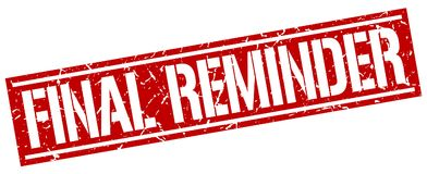 Final reminder stamp. Final reminder square grunge sign isolated on white.  final reminder Royalty Free Stock Photo