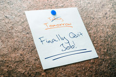 Finally Quit Job Reminder For Tomorrow With Crossed Out Today Pinned On Cork Board. A Finally Quit Job Reminder For Tomorrow With Crossed Out Today Pinned On Stock Image