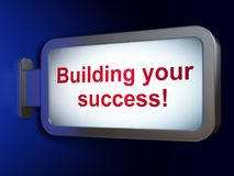 Finance concept: Building your Success! on billboard background. Finance concept: Building your Success! on advertising billboard background, 3D rendering Royalty Free Stock Photos