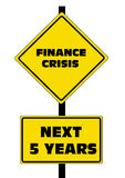 Finance Crisis next 5 years. Finance Crisis with danger road sign Stock Photo