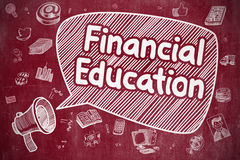 Financial Education - Doodle Illustration on Red Chalkboard. Business Concept. Bullhorn with Phrase Financial Education. Doodle Illustration on Red Chalkboard Royalty Free Stock Photos