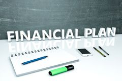 Financial Plan text concept. Financial Plan - text concept with chalkboard, notebook, pens and mobile phone. 3D render illustration Royalty Free Stock Photography