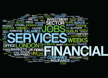 Financial Services Jobs Markets A Strong Upward Trend Text Background  Word Cloud Concept. FINANCIAL SERVICES JOBS MARKETS A STRONG UPWARD TREND Text Background Royalty Free Stock Photos