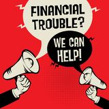 Financial Trouble? We Can Help!. Megaphone Hand business concept with text Financial Trouble? We Can Help!, vector illustration Stock Image