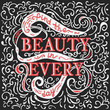 Find beauty in every day. Red and white phrase isolated on backg Royalty Free Stock Photo