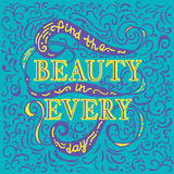 Find beauty in every day. Yellow and lilac vector phrase. Isolated on blue background. Lettering for posters, cards design Stock Photo