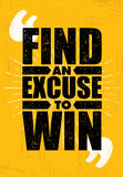 Find An Excuse To Win. Inspiring Workout and Fitness Gym Motivation Quote. Sport Creative Vector Typography Royalty Free Stock Photo