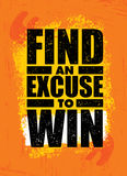 Find An Excuse To Win. Inspiring Workout and Fitness Gym Motivation Quote. Sport Creative Vector Typography Stock Photo