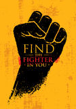 Find The Fighter In You. Martial Arts Motivation Quote Banner Concept. Rough Fist On Grunge Wall Background Stock Photos