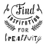 Find inspiration for creativity. Hand drawn lettering. Poster and t-shirt design. Vector illustration Stock Images
