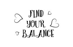 Find your balance love quote logo greeting card poster design. Find your balance love heart quote inspiring inspirational text quote suitable for a poster Stock Images