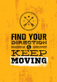 Find Your Direction And Keep Moving Motivation Quote. Creative Vector Typography Poster Concept.  Stock Photography