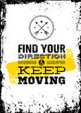 Find Your Direction And Keep Moving Motivation Quote. Creative Vector Typography Poster Concept Royalty Free Stock Images