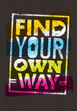 Find Your Own Way Motivation Quote. Creative Vector Poster Concept. Stock Image