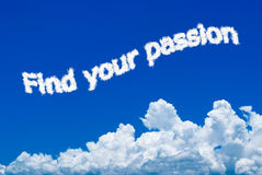Find your passion. Message written in a cloud form on the sky Royalty Free Stock Image
