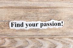 find your passion text on paper. Word find your passion on torn paper. Concept Image Royalty Free Stock Images