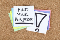 Find Your Purpose / Dreams Aspirations Goals. Find your purpose note on bulletin board stock images