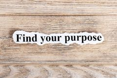 find your purpose text on paper. Word find your purpose on torn paper. Concept Image Stock Images